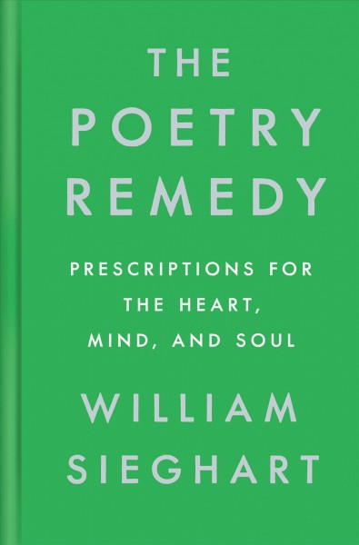 Cover of The Poetry Remedy: Prescriptions for the Heart, Mind, and Soul