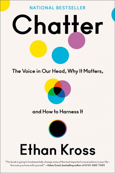 Cover of Chatter: The Voice in Our Head, Why it Matters, and How to Harness It
