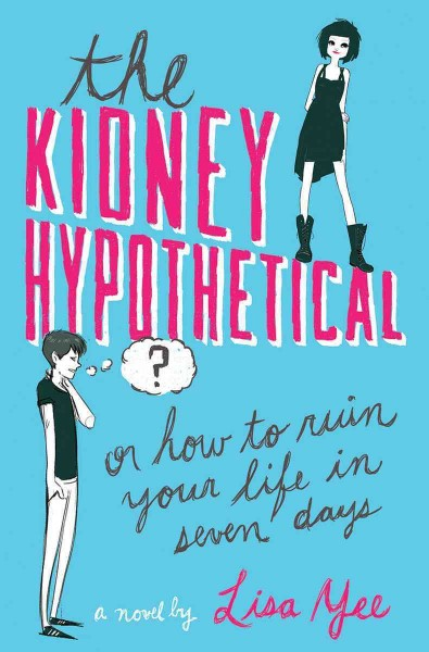Cover of The Kidney Hypothetical, or How to Ruin Your Life in Seven Days
