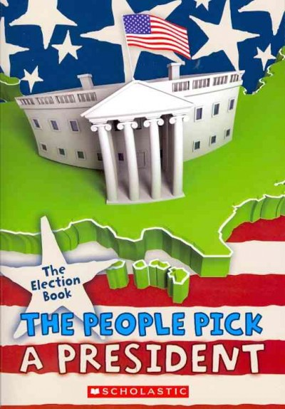 Cover of The Election Book: The People Pick a President
