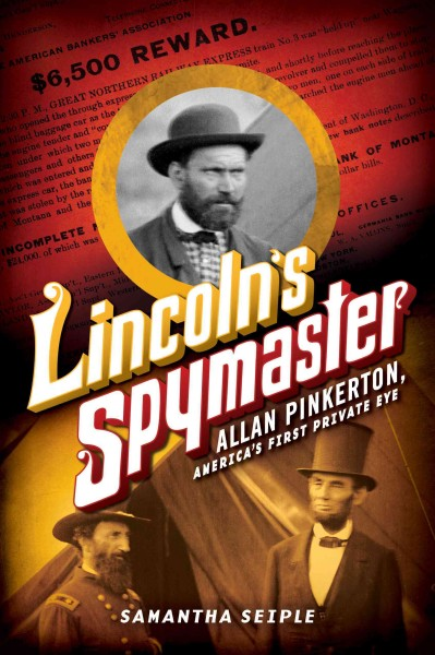 Cover of Lincoln's Spymaster: Allan Pinkerton, America's First Private Eye