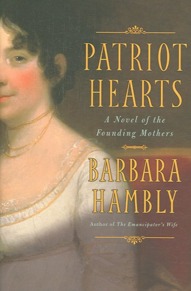Cover of Patriot Hearts: A Novel of the Founding Mothers
