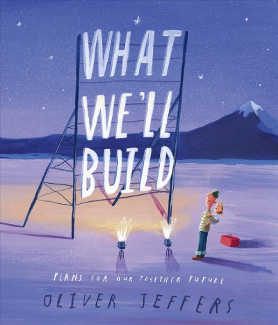 Cover of What We'll Build: Plans for our Together Future
