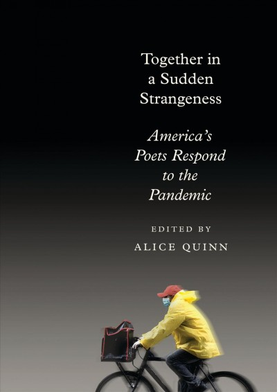 Cover of Together in a Sudden Strangeness: America's Poets Respond to the Pandemic