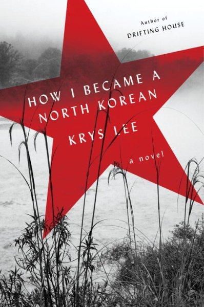 Cover of How I Became a North Korean