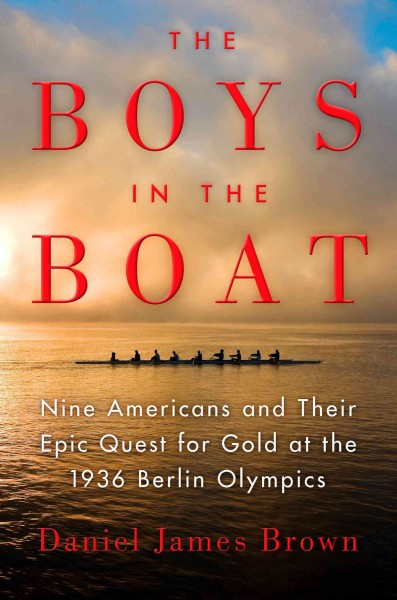 Cover of Boys in the Boat: Nine Americans and Their Epic Quest for Gold at the 1936 Berlin Olympics