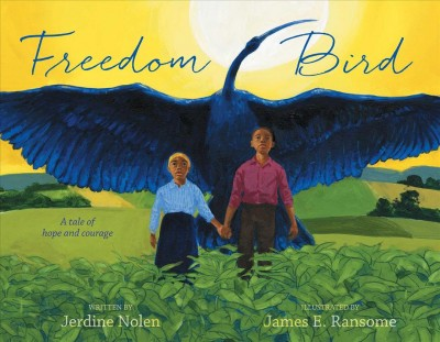 Cover of Freedom Bird: A Tale of Hope and Courage
