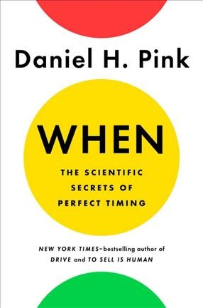 Cover of When: The Scientific Secrets of Perfect Timing