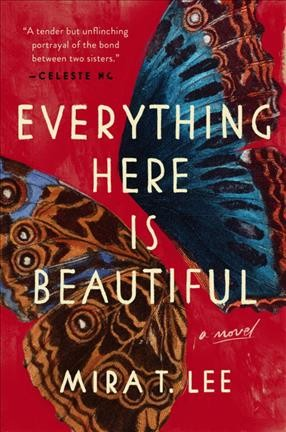 Cover of Everything Here is Beautiful: A Novel
