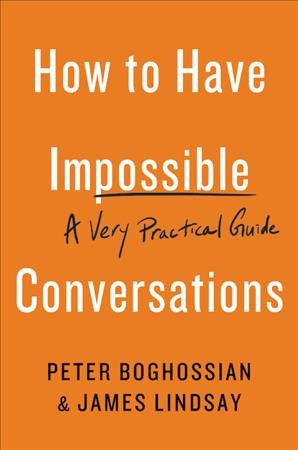 Cover of How to have impossible conversations : a very practical guide