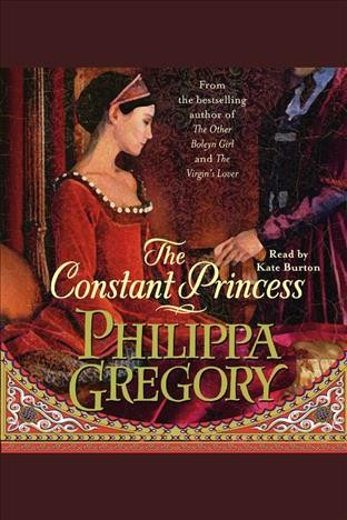Cover of The Constant Princess[electronic resource] :TheTudor Series, Book 1