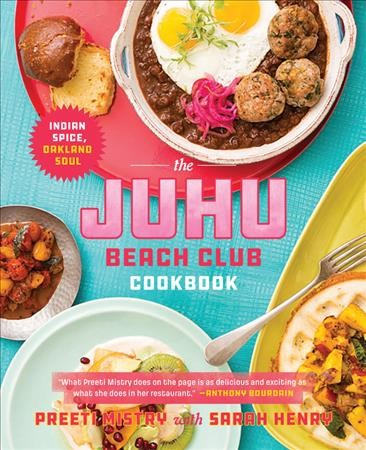 Cover of The Juhu Beach Club Cookbook: Indian Spice, Oakland Soul