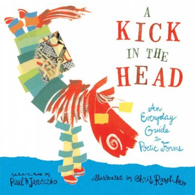 Cover of A Kick in the Head: An Everyday Guide to Poetic Forms