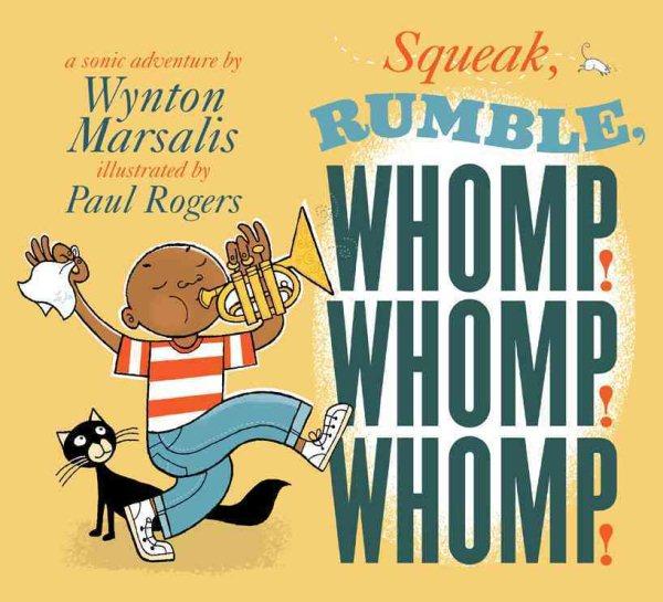Cover of Squeak! Rumble! Whomp! Whomp! Whomp!: A Sonic Adventure