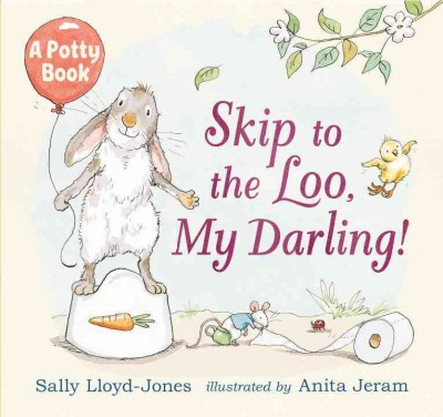 Cover of Skip to the Loo, My Darling!: A Potty Book