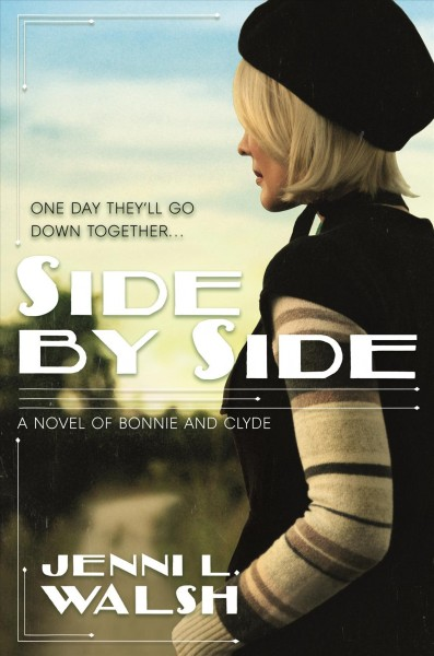 Cover of Side By Side: A Novel of Bonnie and Clyde