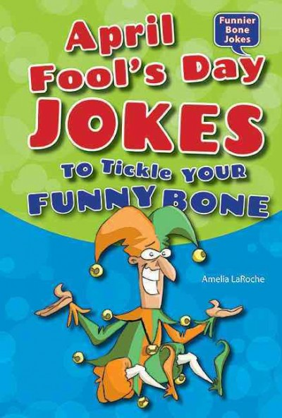 Cover of April Fool's Day Jokes to Tickle Your  Funny Bone