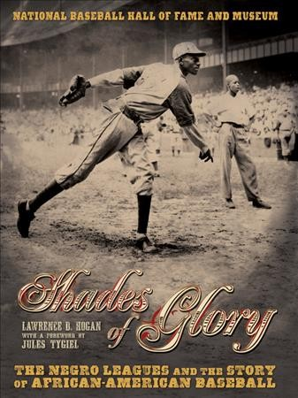 Cover of Shades of Glory: The Negro Leagues and the Story of African American Baseball
