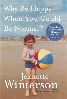 Cover of Why Be Happy When You Could Be Normal?