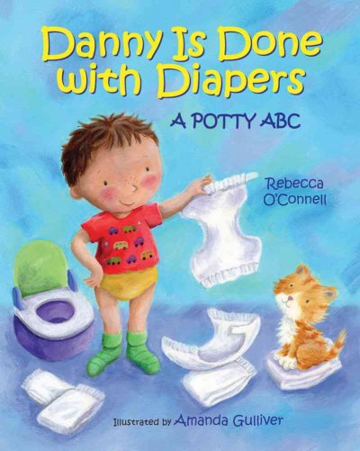 Cover of Danny is Done with Diapers: A Potty ABC