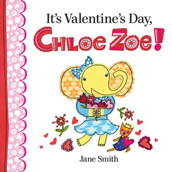 Cover of It's Valentine's Day, Chloe Zoe!