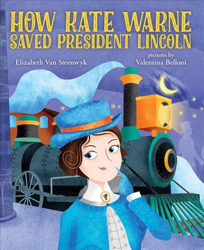 Cover of How Kate Warne Saved President Lincoln