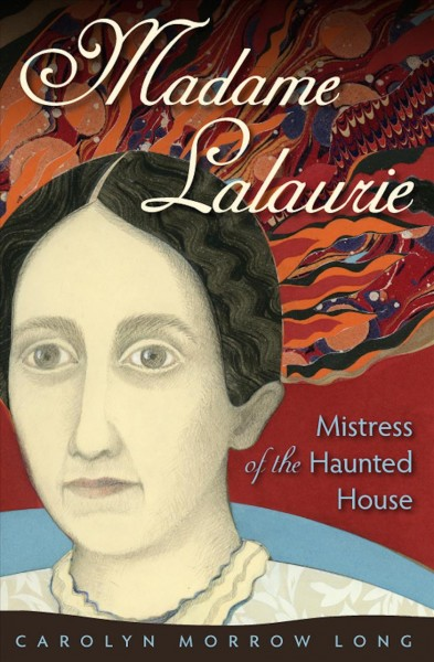 Cover of Madame LaLaurie, Mistress of the Haunted House