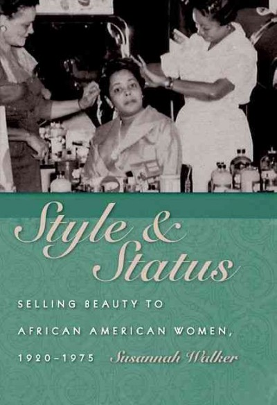 Cover of Style & Status: Selling Beauty to African American Women, 1920-1975