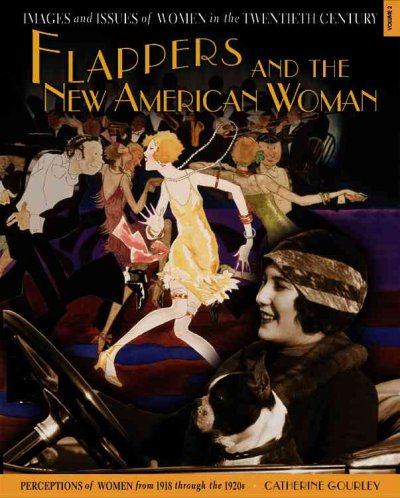 Cover of Flappers, and the New American Woman: Perceptions of Women from 1918 Through the 1920s