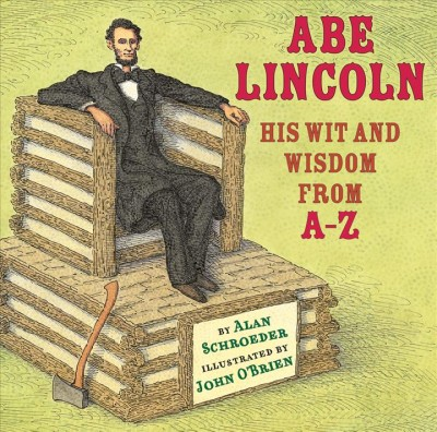 Cover of Abe Lincoln: His Wit and Wisdom from A to Z