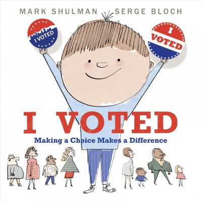 Cover of I Voted: Making a Choice Makes a Difference