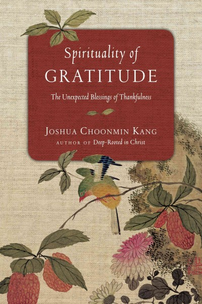 Cover of Spirituality of Gratitude: The Unexpected Blessings of Thankfulness
