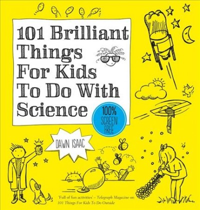Cover of 101 Brilliant Things for Kids to Do with Science