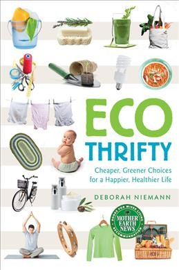 Cover of Ecothrifty: Cheaper, Greener Choices for a Happier, Healthier Life