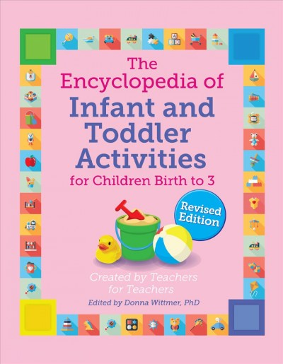 Cover of The Encyclopedia of Infant and Toddler Activities, Revised