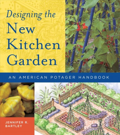 Cover of Designing the New Kitchen Garden: An American Potager Handbook