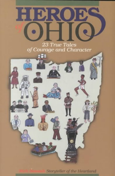 Cover of Heroes of Ohio: 23 True Tales of Courage and Character