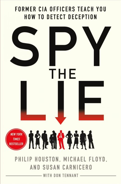 Cover of Spy the Lie: Former CIA Officers Teach You How to Detect Deception