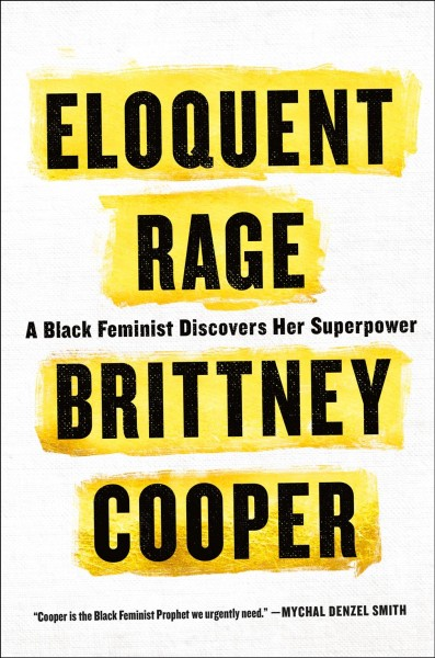 Cover of Eloquent Rage: A Black Feminist Discovers Her Superpower