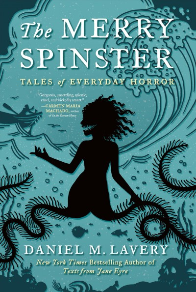 Cover of The Merry Spinster: Tales of Everyday Horror