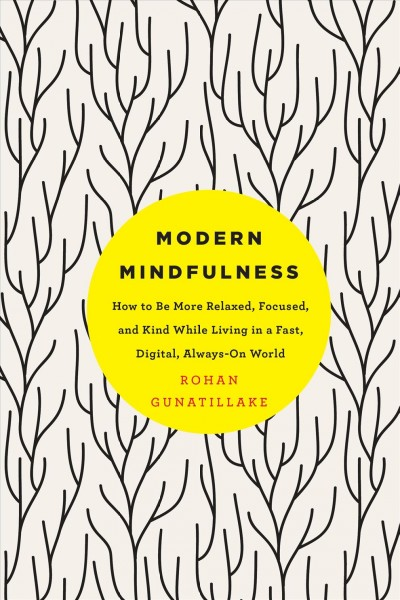 Cover of Modern Mindfulness: how to be more relaxed, focused, and kind while living in a fast, digital, always-on world