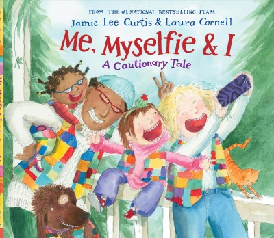 Cover of Me, Myselfie & I: A Cautionary Tale