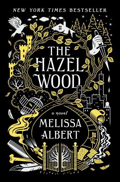 Cover of The Hazel Wood: A Novel