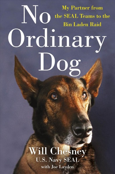 Cover of No Ordinary Dog: My Partner from the Seal Teams to the Bin Laden Raid