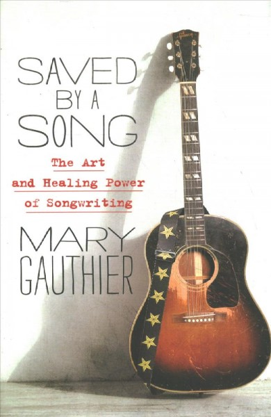 Cover of Saved by a Song: The Art and Healing Power of Songwriting