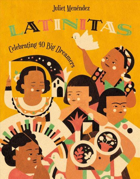 Cover of Latinitas: Celebrating Big Dreamers in History!
