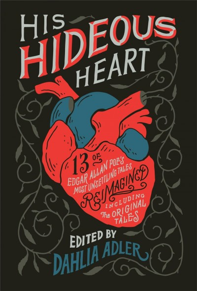 Cover of His Hideous Heart:13 Tales of Edgar Allan Poe's Most Unsettling Tales Reimagined
