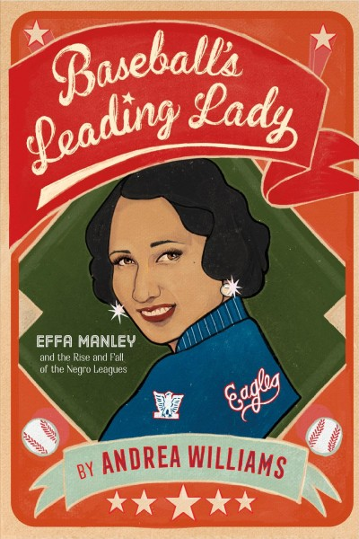 Cover of Baseball's Leading Lady: Effa Manley and the Rise and Fall of the Negro Leagues