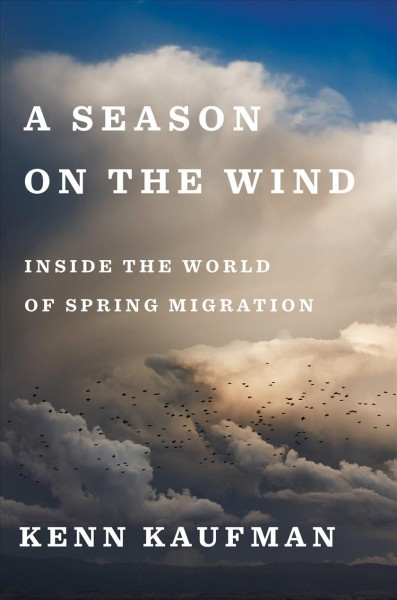 Cover of A Season on the Wind: Inside the World of Spring Migration