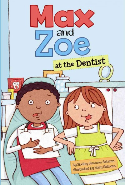 Cover of Max and Zoe At the Dentist